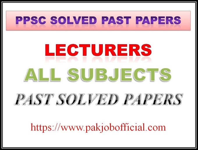 PPSC Lecturers Past Papers All Subjects - PAK JOBS OFFICIAL