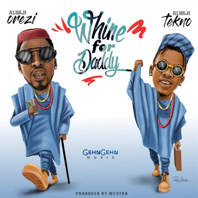 Orezi – Whine For Daddy Ft. Tekno