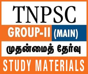 TNPSC Group II, Group I Mains Exams Study Notes