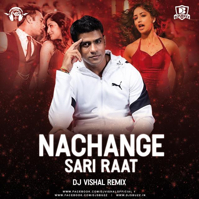 Nachange Sari Raat (Remix) – DJ Vishal