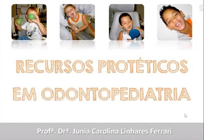 WEBINAR: Recursos protéticos em Odontopediatria - Profa. Dra. Junia Ferrari (UNIP-DF)