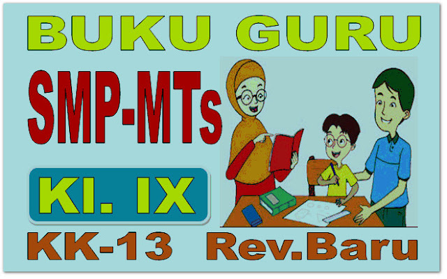 BUKU GURU SMP/MTs KELAS 9 KURIKULUM 2013 REVISI BARU LENGKAP