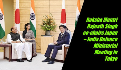 Raksha Mantri Rajnath Singh co-chairs Japan – India Defence Ministerial Meeting in Tokyo