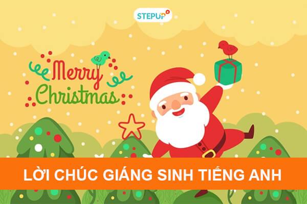 50 lời chúc Giáng Sinh, Noel bằng tiếng Anh ý nghĩa