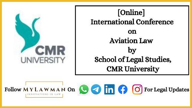 [Online] International Conference on Aviation Law by School of Legal Studies, CMR University [Register Soon]