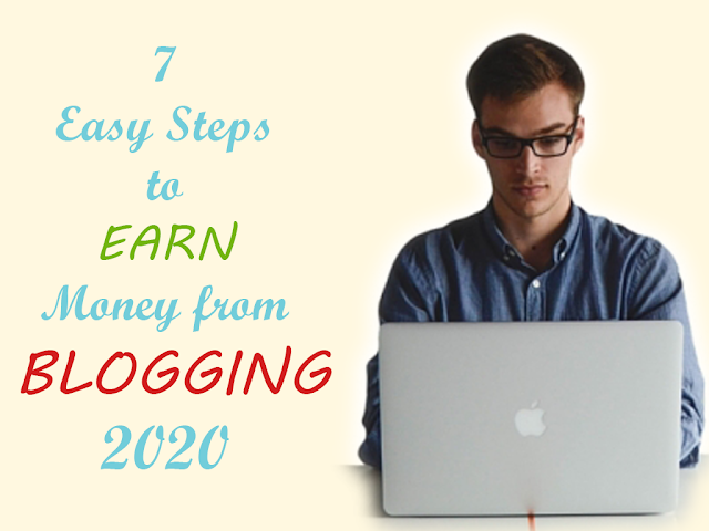 7 Easy steps to Earn Money from Blogging 2020
