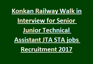 Konkan Railway Walk in Interview for Senior Junior Technical Assistant JTA STA jobs Recruitment 2017