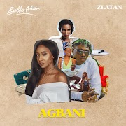 Bella Alubo – Agbani (Remix) ft. Zlatan