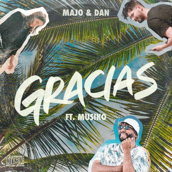 Majo y Dan – Gracias (Feat.Musiko) (Single) 2021 (Exclusivo WC)