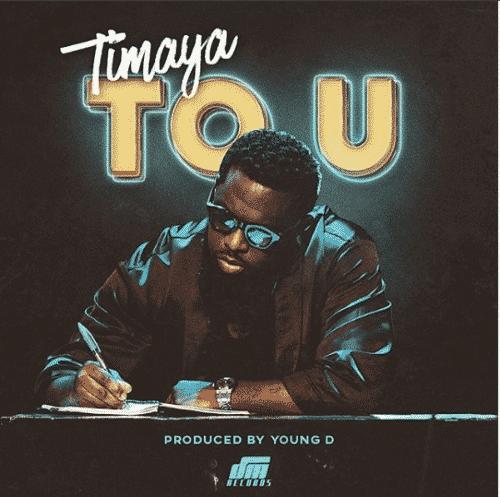 [Music] Timaya – To U | @timayatimaya