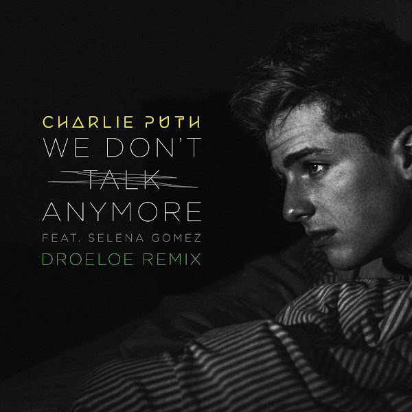 Charlie Puth - We Don't Talk Anymore (feat. Selena Gomez) [DROELOE Remix] - Single Cover