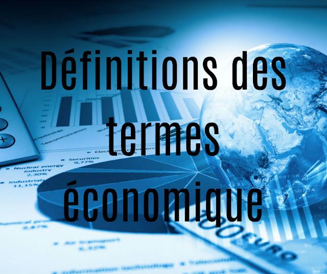 Plus de 300 Définitions des termes économiques