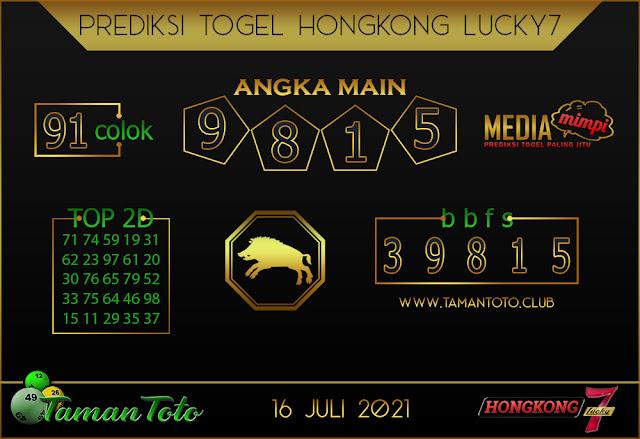 Prediksi Togel HONGKONG LUCKY 7 TAMAN TOTO 16 JULI 2021