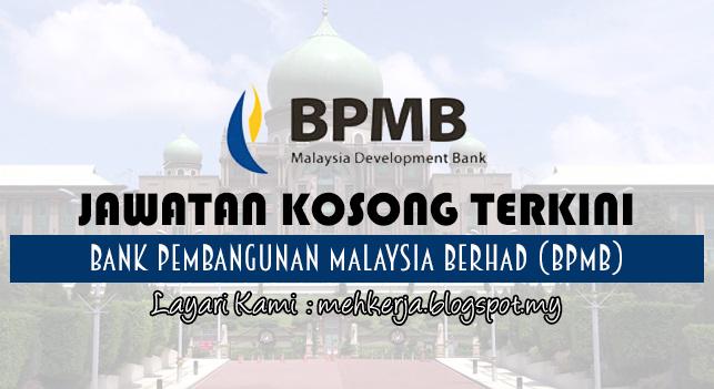 Jawatan Kosong Terkini 2017 di Bank Pembangunan Malaysia Berhad (BPMB)