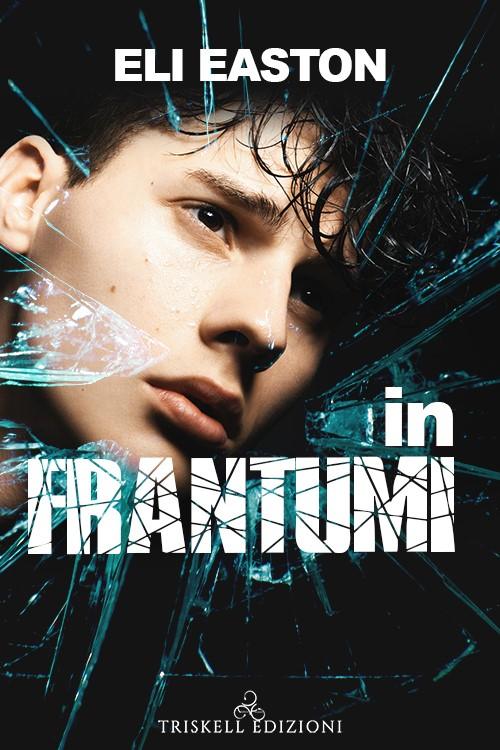 """Recensione: """"In frantumi"""" di Eli Easton"""