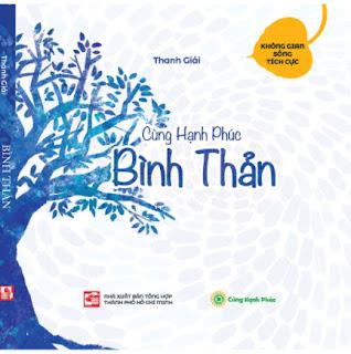 BÌNH THẢN - Bộ sách Cùng Hạnh Phúc, hành trình chuyển hóa nội tâm tích cực ebook PDF EPUB AWZ3 PRC MOBI