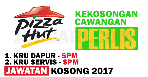 Jawatan Kosong Di Pizza Hut Caan Negeri Gaji Rm1 100 00 Minimum Spm