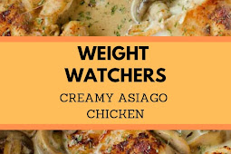 Weight Watchers Creamy Asiago Chicken