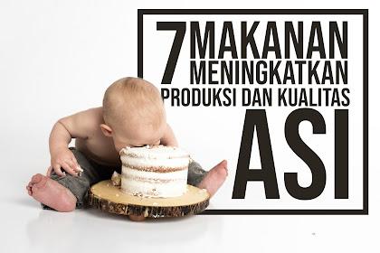 7 Makanan Meningatkan Produksi dan Kualitas ASI | Tips Sehat