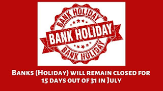 Banks (Holiday) will remain closed for 15 days out of 31 in July