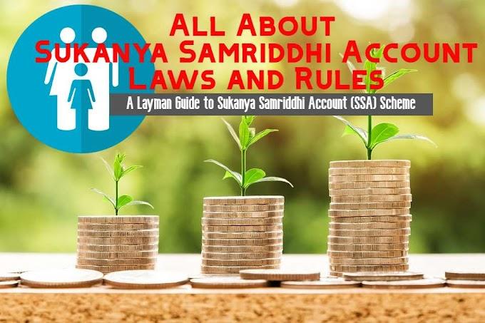 Layman Guide to Sukanya Samriddhi Account Laws and Rules