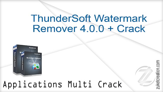 ThunderSoft Watermark Remover 4.0.0 + Crack   |   17 MB