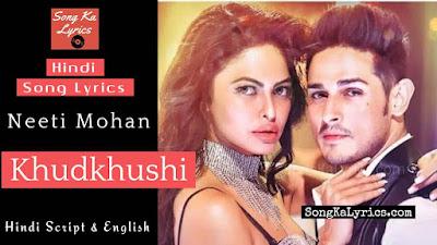 khudkhushi-lyrics-neeti-mohan