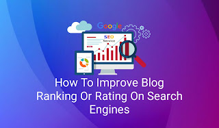 How To Improve Blog Ranking Or Rating On Search Engines
