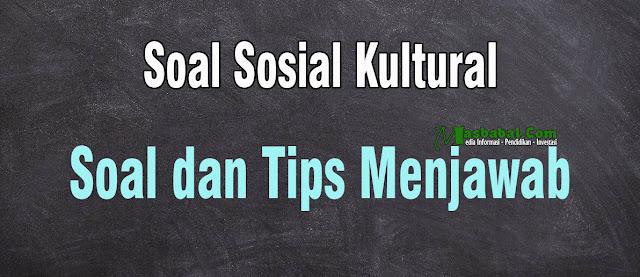 Soal Sosial Kultural dan Tips Menjawab Soal Sosial Kultural PPPK Guru 2021. Pengertian Sosial Kultural PPPK Guru 2021