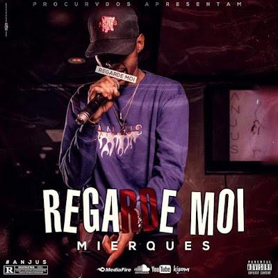 Mierques - Regarde Moi (Prod. By XXX)
