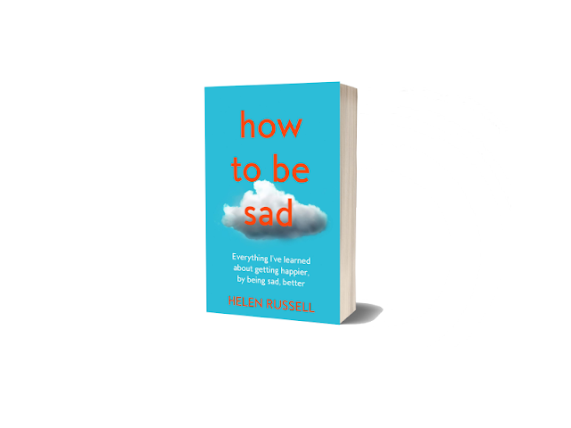 How To Be Sad by Helen Russell
