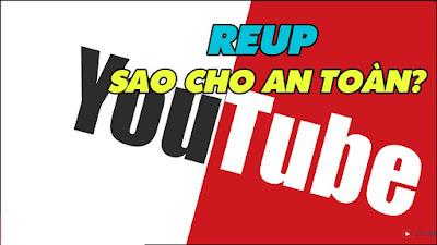 Cách reup video youtube kiếm tiền không vi phạm bản quyền 2017 đơn giản mà hiệu quả