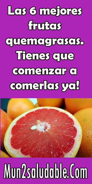 Las 6 mejores frutas quemagrasas. Tienes que comenzar a comerlas ya!