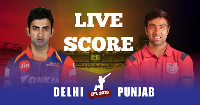 IPL 2018 Match 22 DD vs KXIP Live Score and Full Scorecard