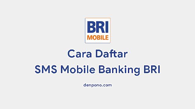 Cara Daftar SMS Mobile Banking BRI Terbaru