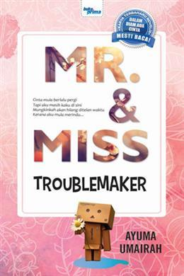 Novel Mr & Miss Troublemaker by Ayuma Umairah