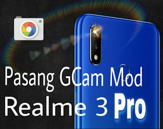 pasang Gcam realme 3 pro