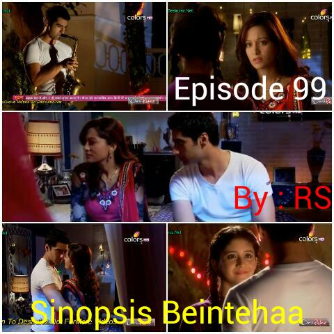Sinopsis Beintehaa Episode 99
