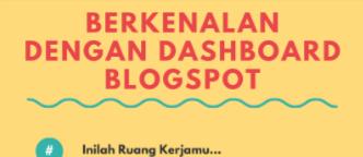 Materi Ketiga Blogspedia Coaching Tentang Berkenalan dengan Dashboard