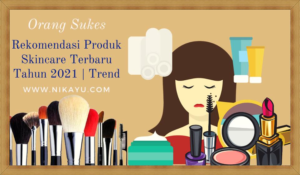 Model Produk Skincare Terbaru Tahun 2021 | Trend Kecantikan