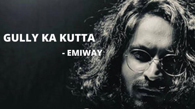 GULLY KA KUTTA Lyrics - EMIWAY Song Download