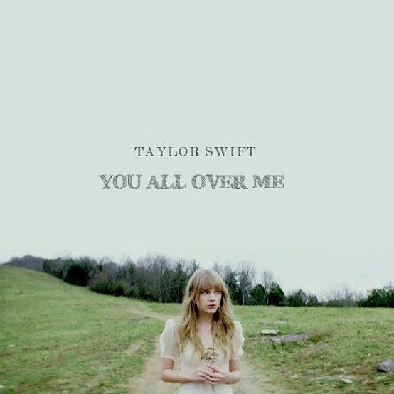 Download Taylor Swift – You All Over Me