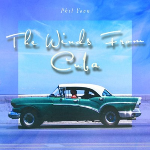 Phil Yoon – The Winds from Cuba