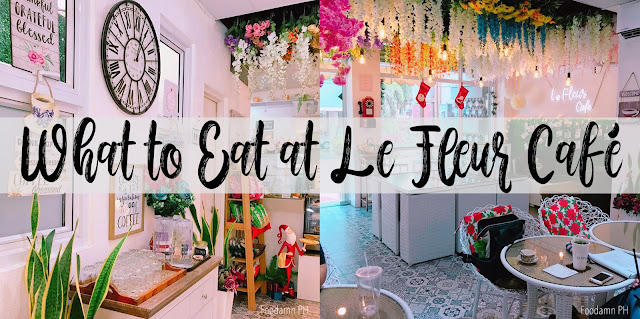 What to Eat at Le Fleur Café PH