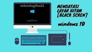 cara mengatasi black screen pada windows 10 dengan mudah