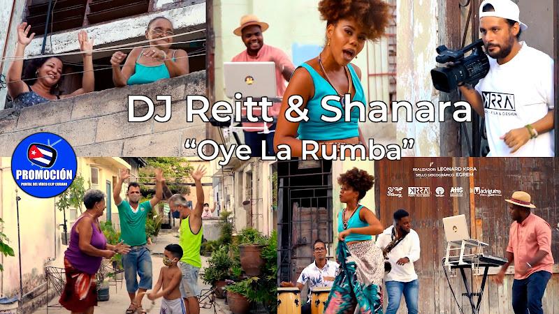DJ Reitt & Shanara - ¨Oye la rumba¨ - Videoclip - Director: Leonard Krra. Portal Del Vídeo Clip Cubano. Música electrónica cubana. Rumba. Cuba.
