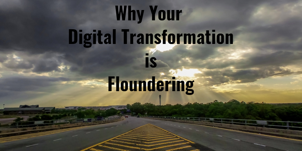 Floundering Digital Transformation - Isaac Sacolick
