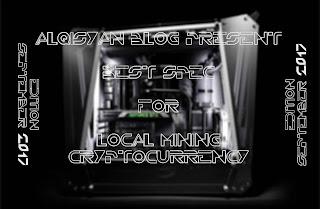 Spek Local Mining September 2017 - Alqisyan Blog