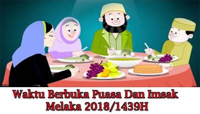 Waktu Berbuka Puasa Dan Imsak Melaka 2018/1439H