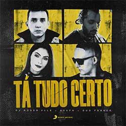 Tá Tudo Certo - DJ Roger Vale, Asaph, Duo Franco